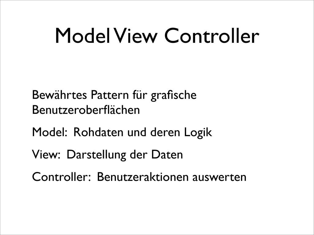 Model View Controller Bewährtes Pattern für gra...