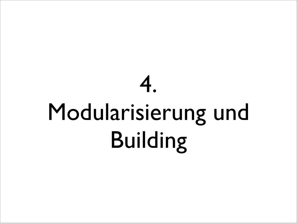 4. Modularisierung und Building