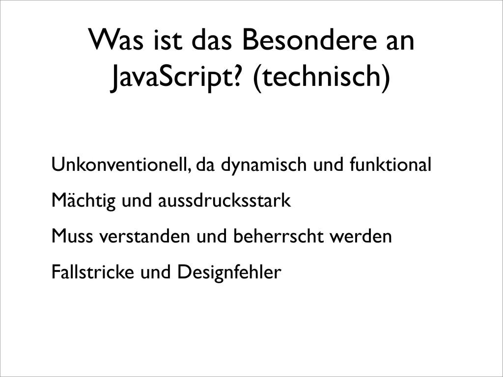 Was ist das Besondere an JavaScript? (technisch...