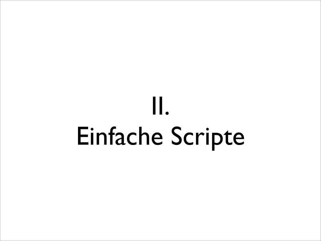 II. Einfache Scripte