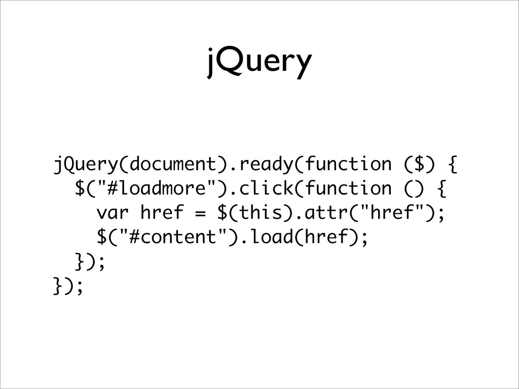 jQuery jQuery(document).ready(function ($) { $(...