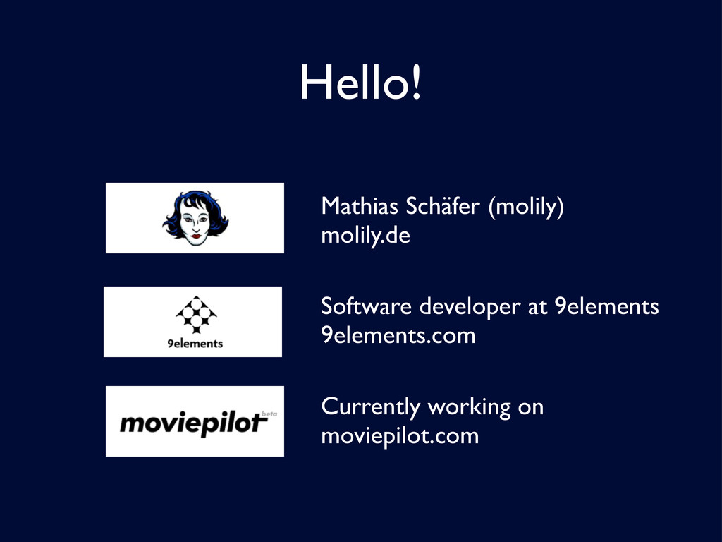 Hello! Mathias Schäfer (molily) molily.de Softw...