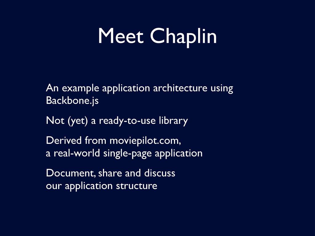 Meet Chaplin An example application architectur...