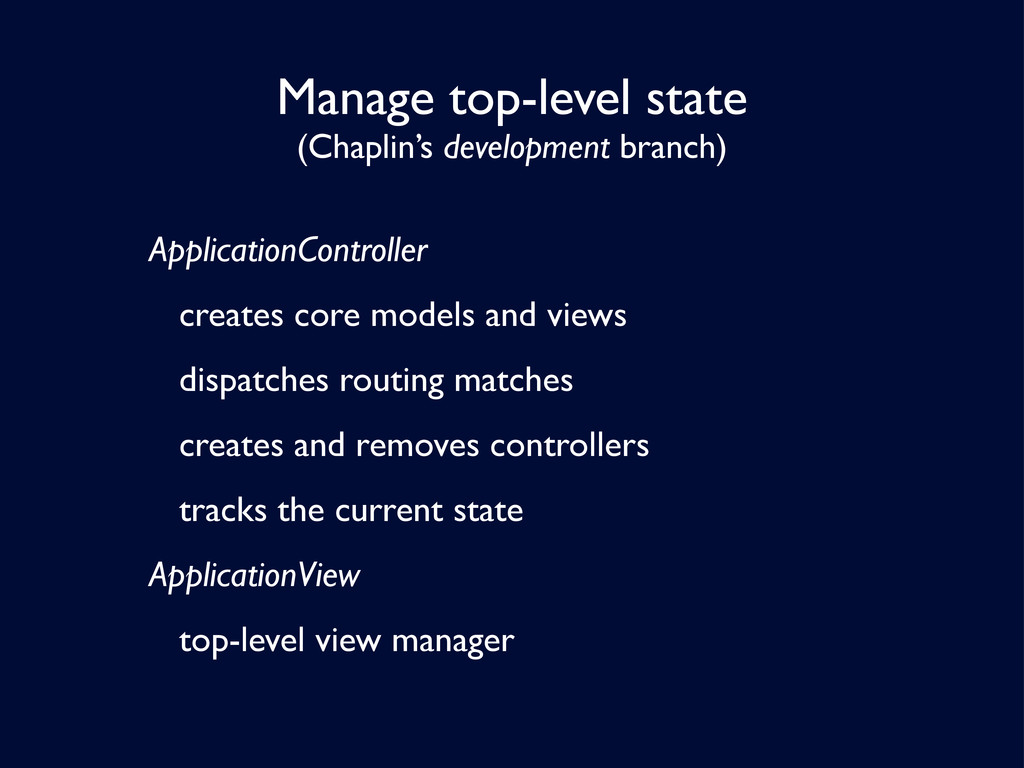 Manage top-level state (Chaplin's development b...