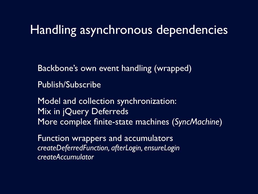 Handling asynchronous dependencies Backbone's o...