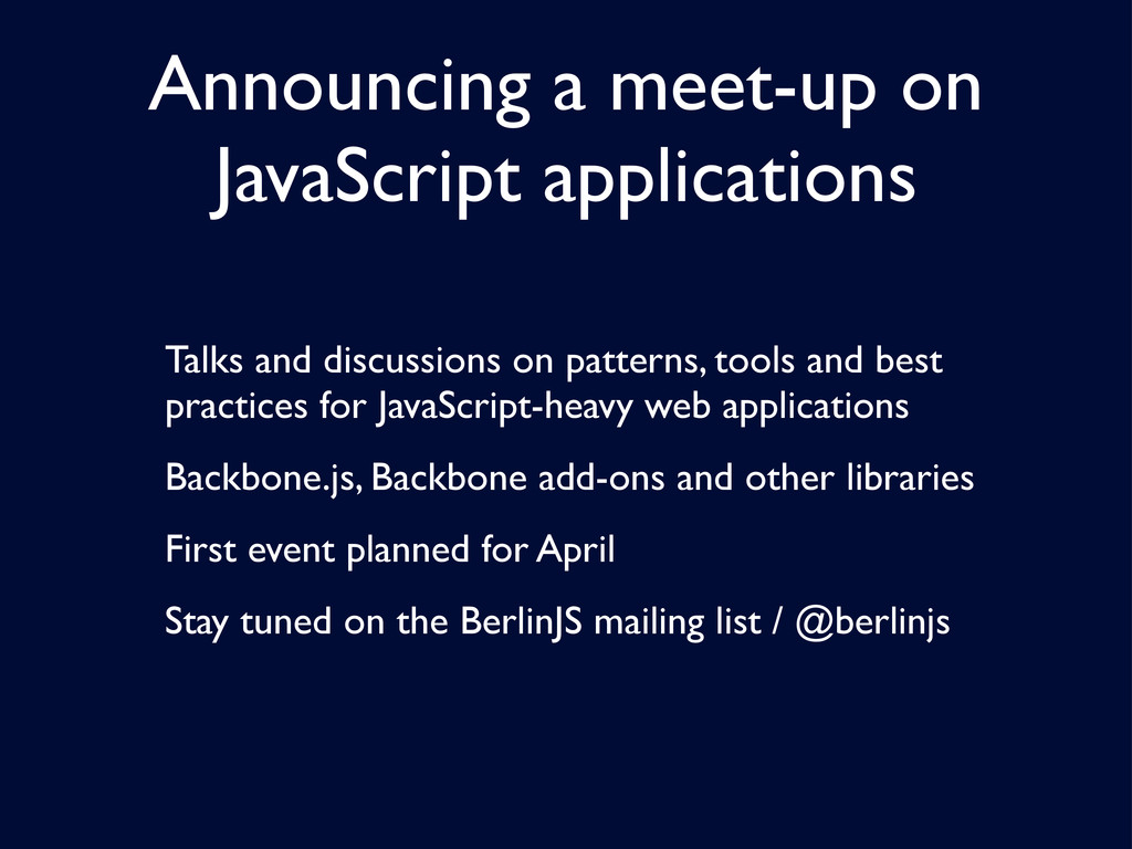 Announcing a meet-up on JavaScript applications...