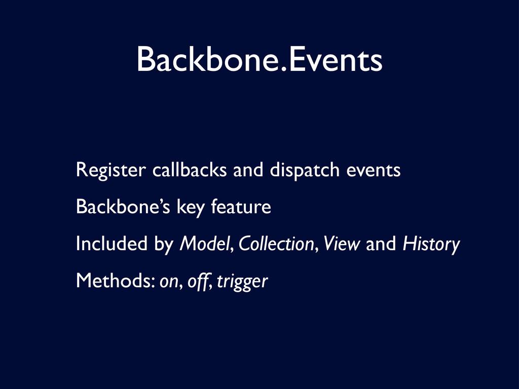 Backbone.Events Register callbacks and dispatch...