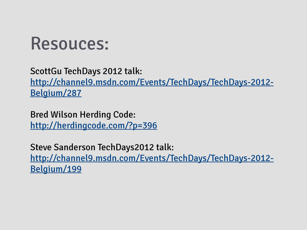Resouces: ScottGu TechDays 2012 talk: http://ch...