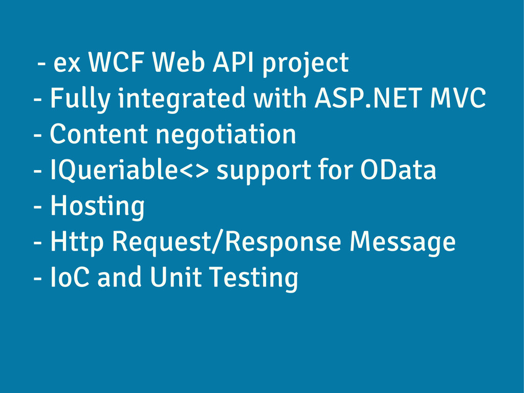 - ex WCF Web API project - Fully integrated wit...