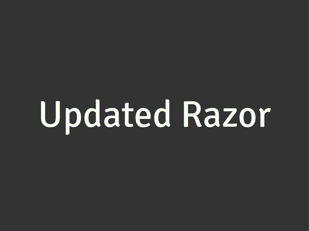 Updated Razor