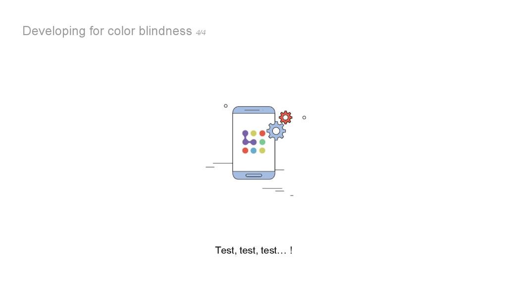 Developing for color blindness 4/4 Test, test, ...