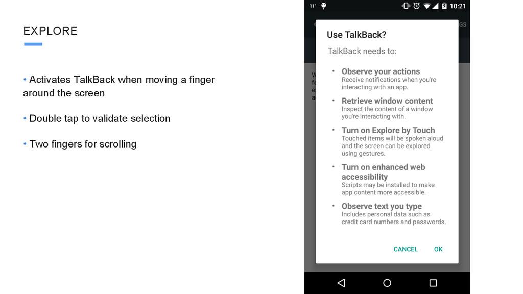 • Activates TalkBack when moving a finger aroun...