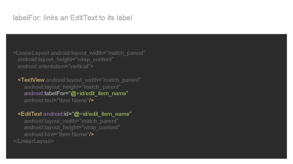 labelFor: links an EditText to its label <Linea...