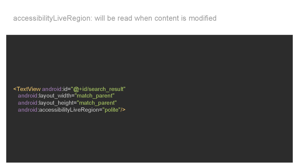 accessibilityLiveRegion: will be read when cont...