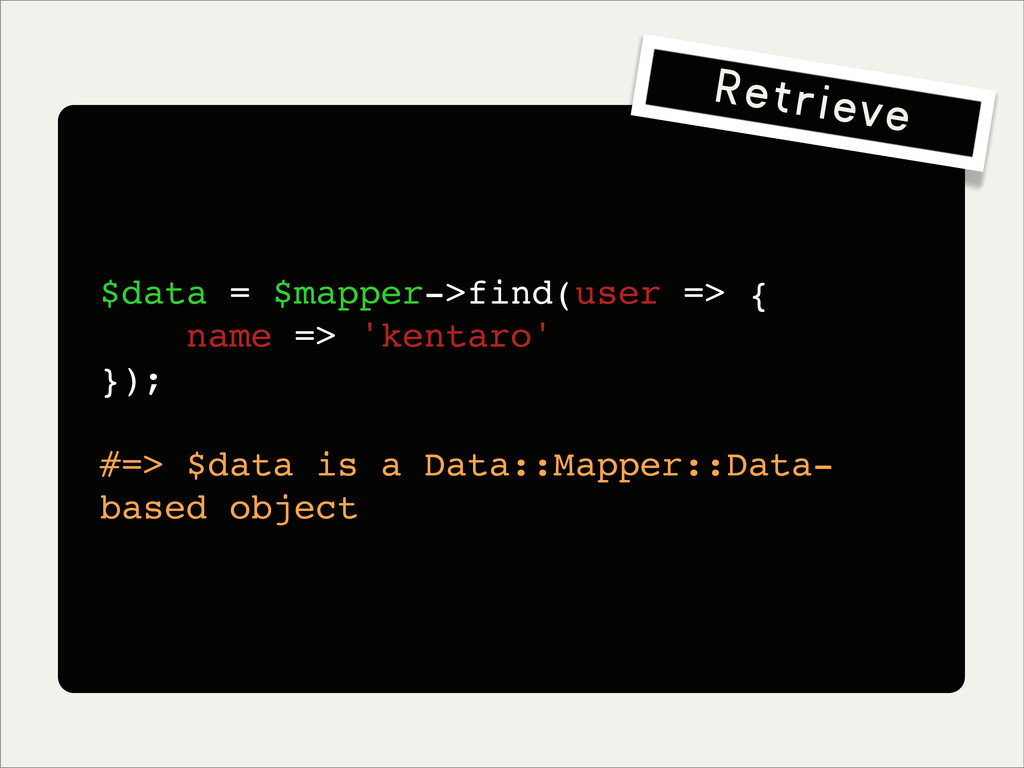 $data = $mapper->find(user => { name => 'kentar...