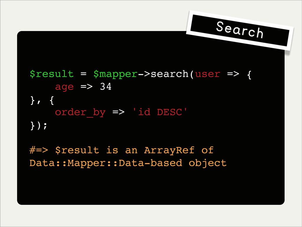 $result = $mapper->search(user => { age => 34 }...