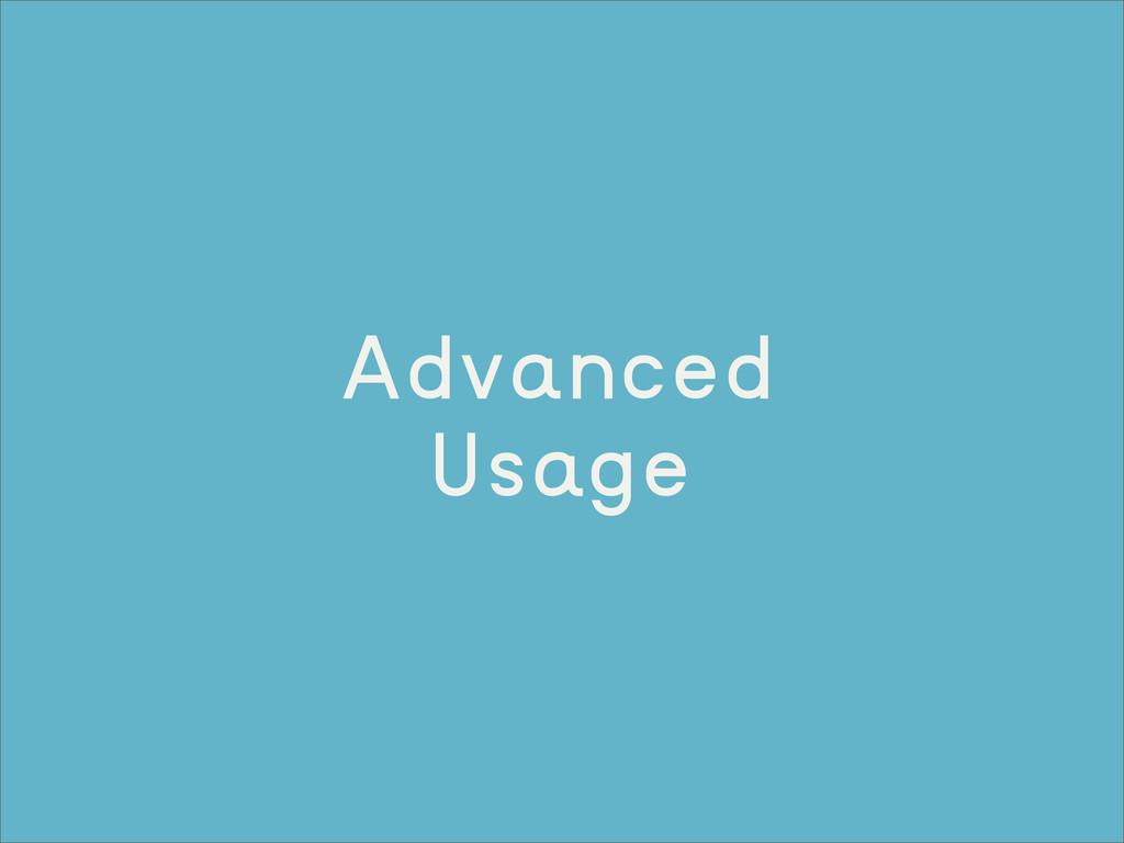 Advanced Usage