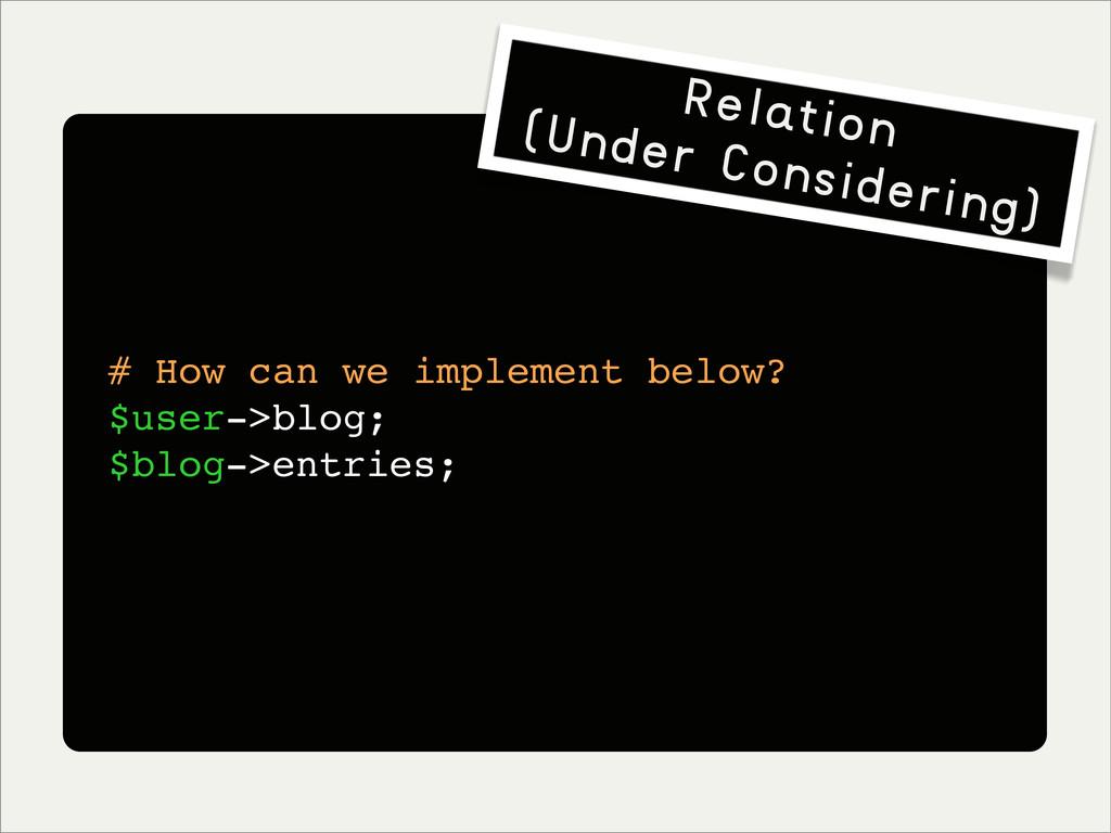 # How can we implement below? $user->blog; $blo...