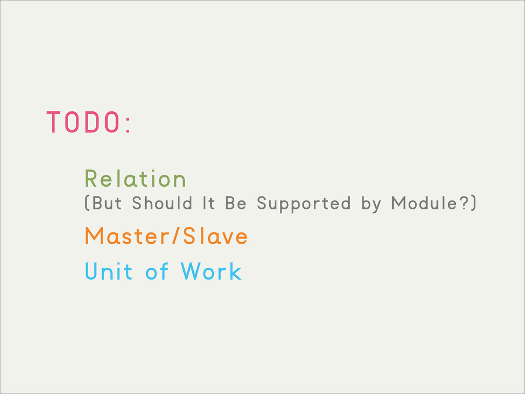 TODO: Relation (But Should It Be Supported by M...