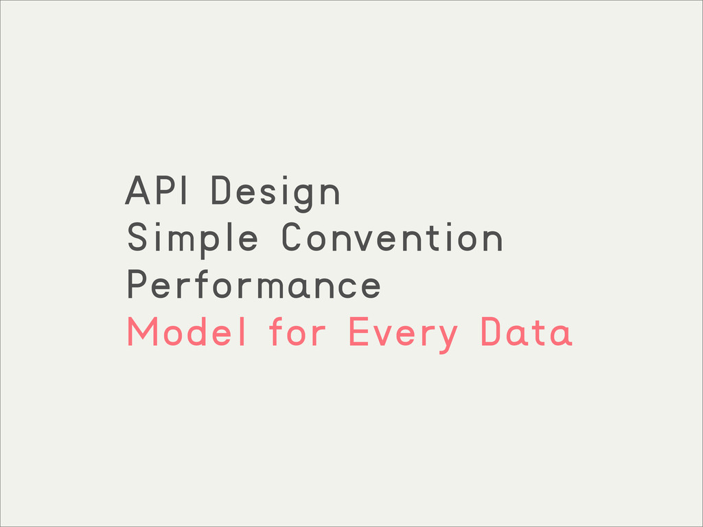API Design Simple Convention Performance Model ...