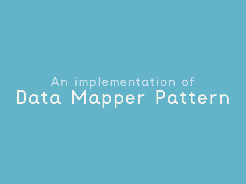 An implementation of Data Mapper Pattern