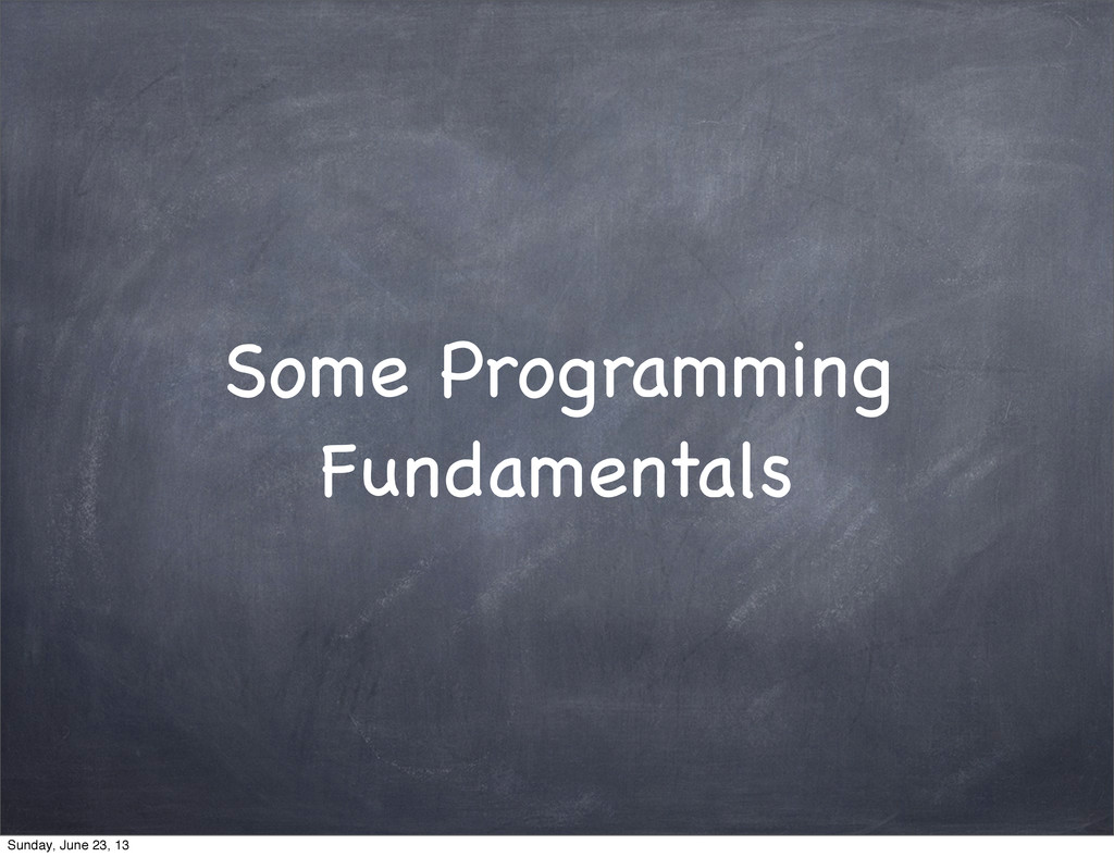 Some Programming Fundamentals Sunday, June 23, ...