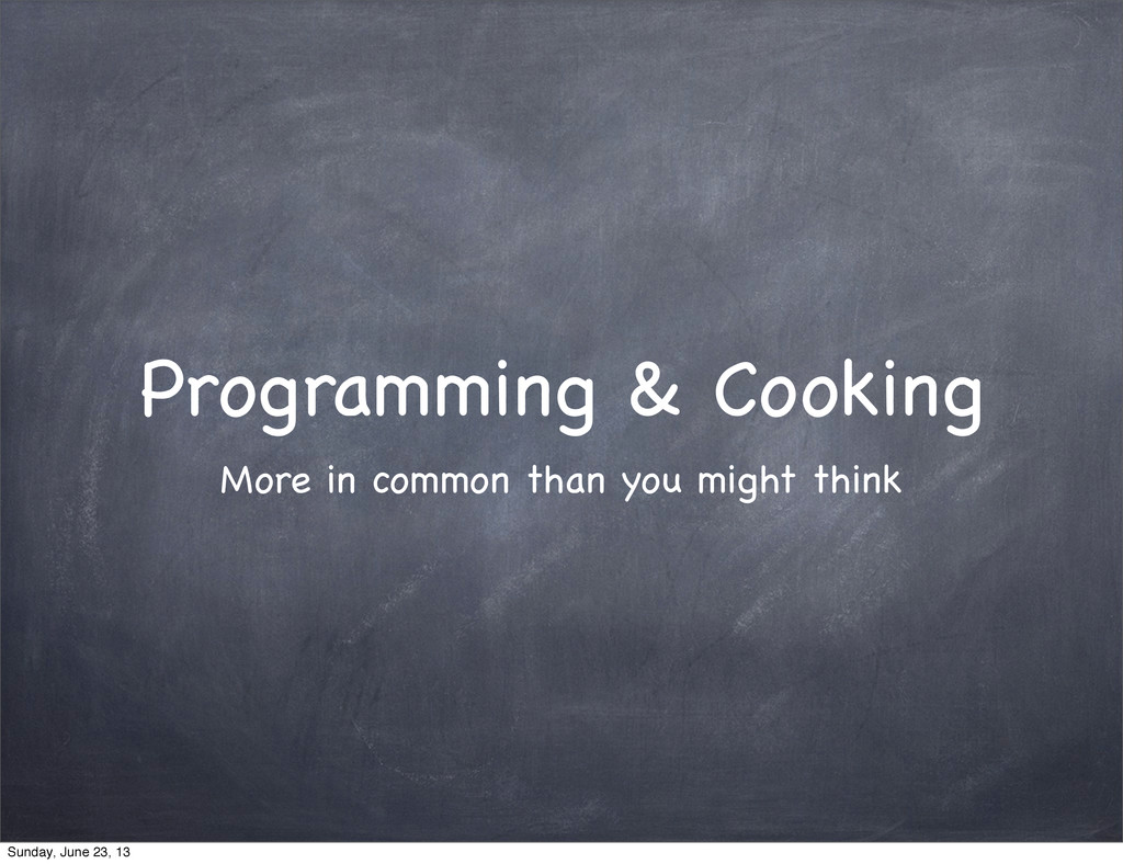 Programming & Cooking More in common than you m...