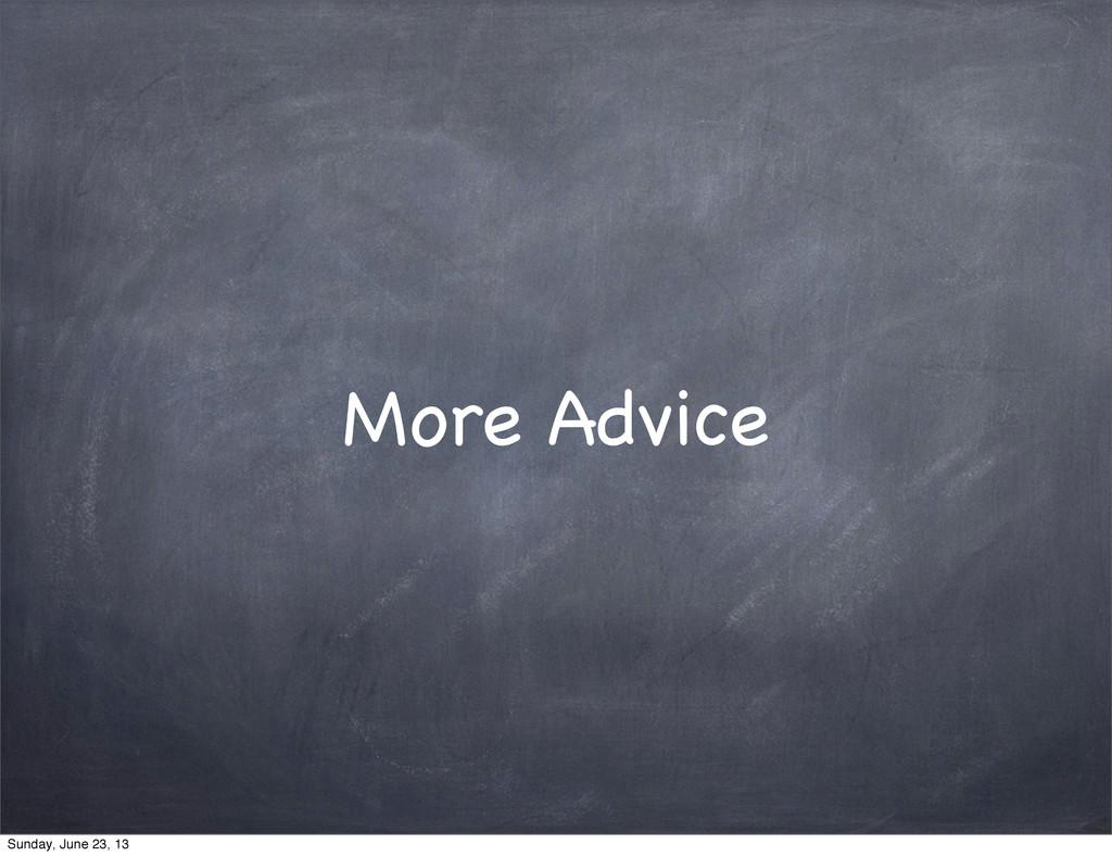 More Advice Sunday, June 23, 13