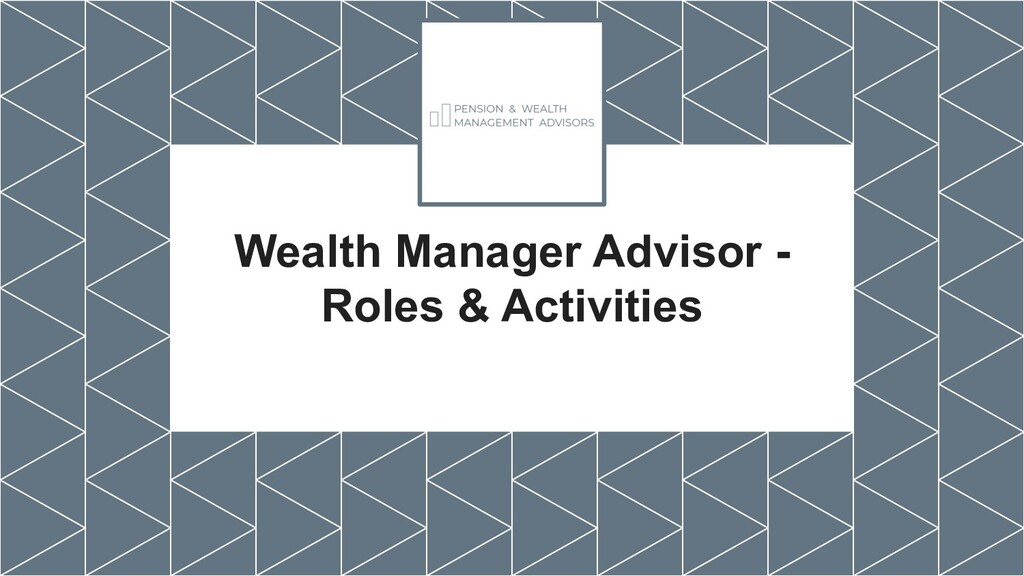 Wealth Manager Advisor - Roles & Activities