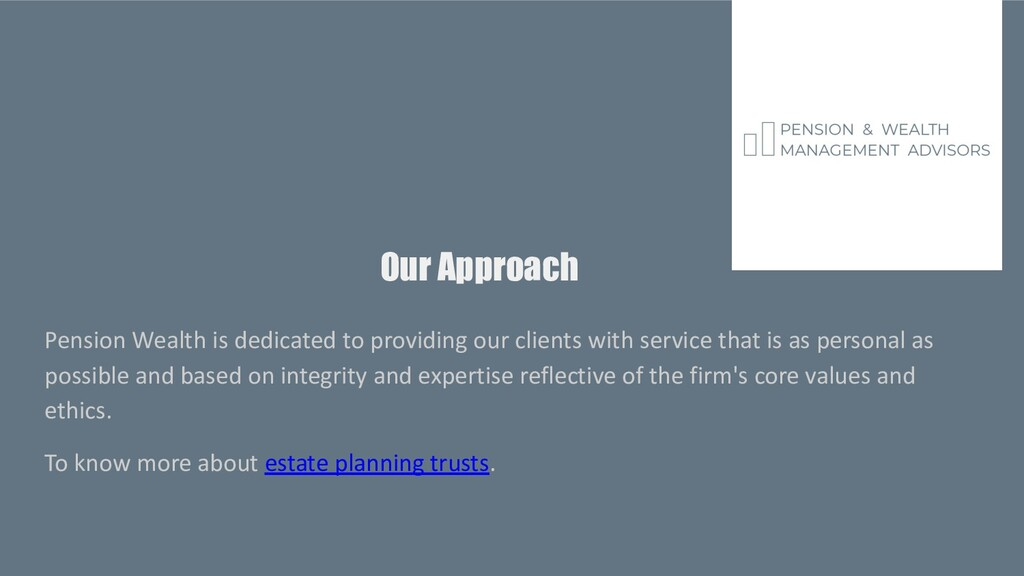Our Approach Pension Wealth is dedicated to pro...