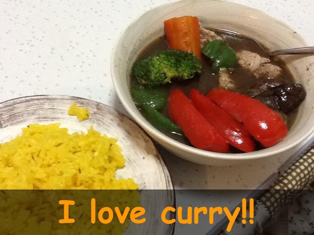 I love curry!!