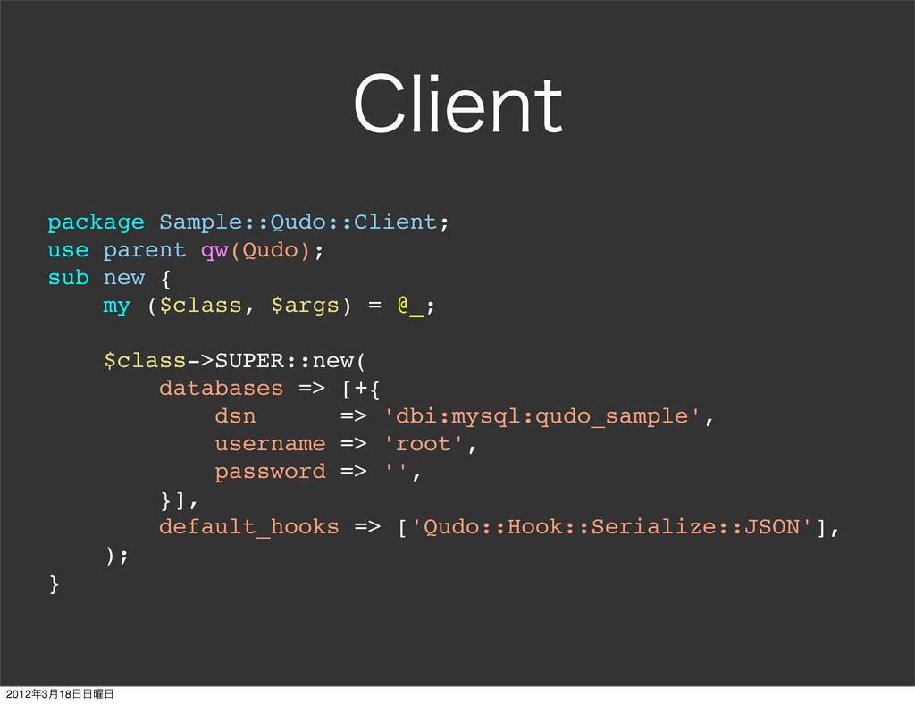 $MJFOU package Sample::Qudo::Client; use parent...