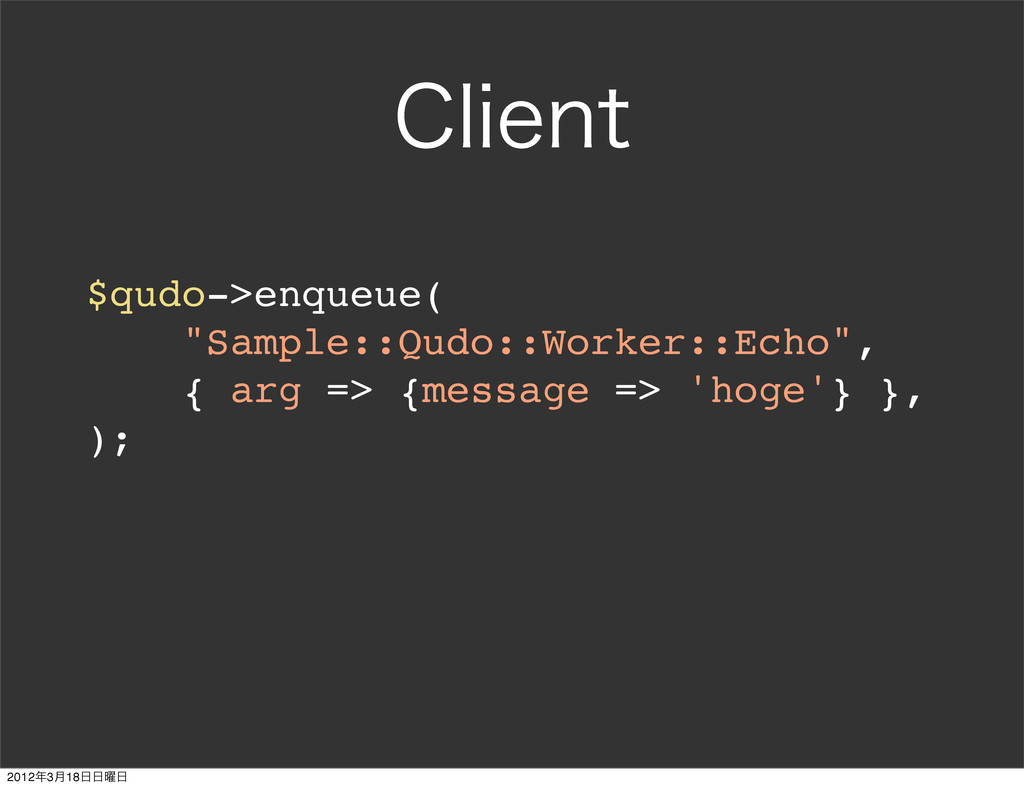 """$MJFOU $qudo->enqueue( """"Sample::Qudo::Worker::E..."""