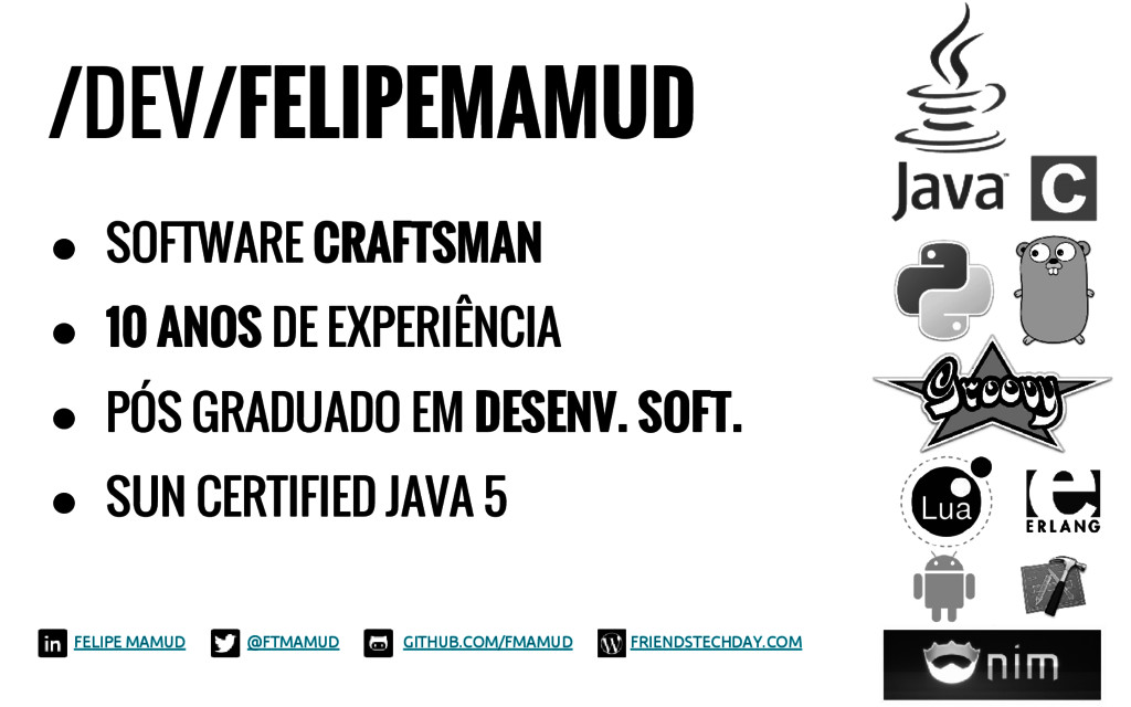/DEV/FELIPEMAMUD ● SOFTWARE CRAFTSMAN ● 10 ANOS...