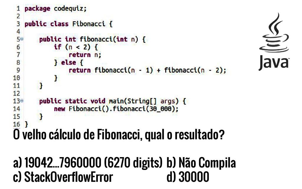 O velho cálculo de Fibonacci, qual o resultado?...