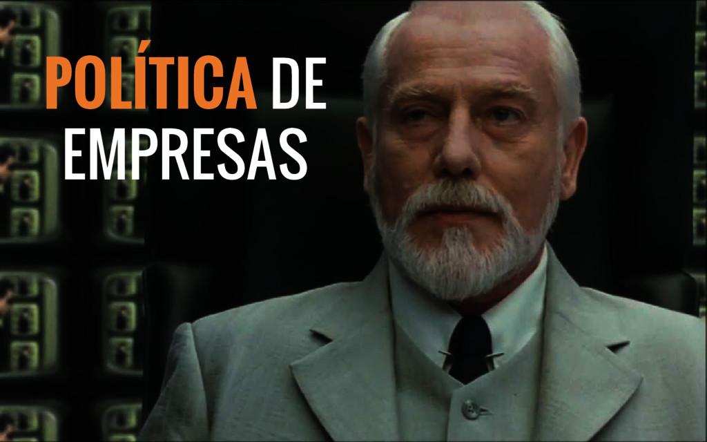 POLÍTICA DE EMPRESAS