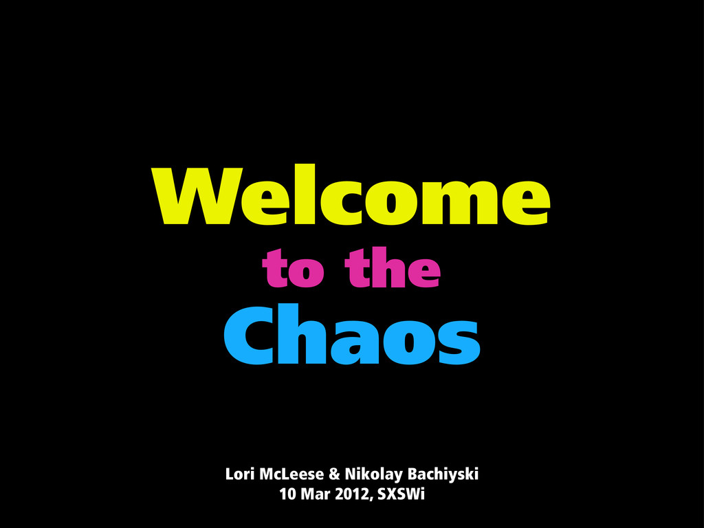 Welcome to the Chaos Lori McLeese & Nikolay Bac...