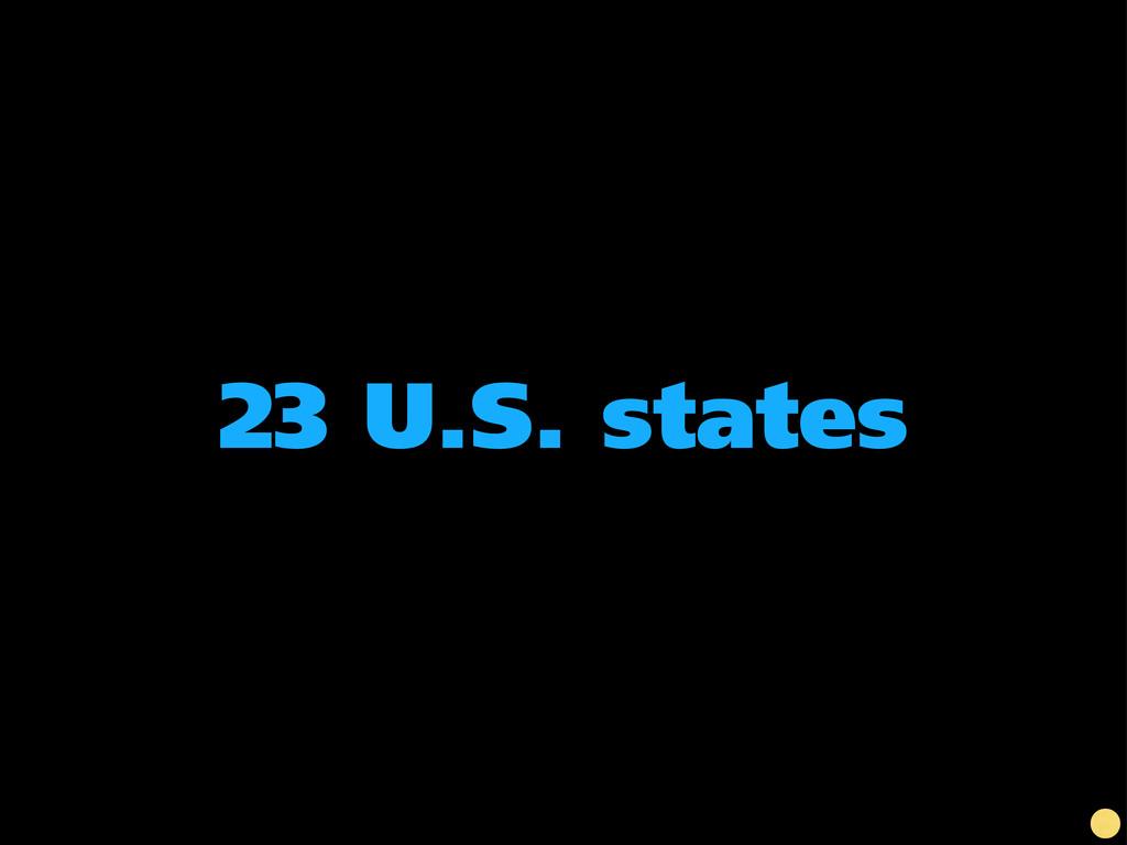 23 U.S. states