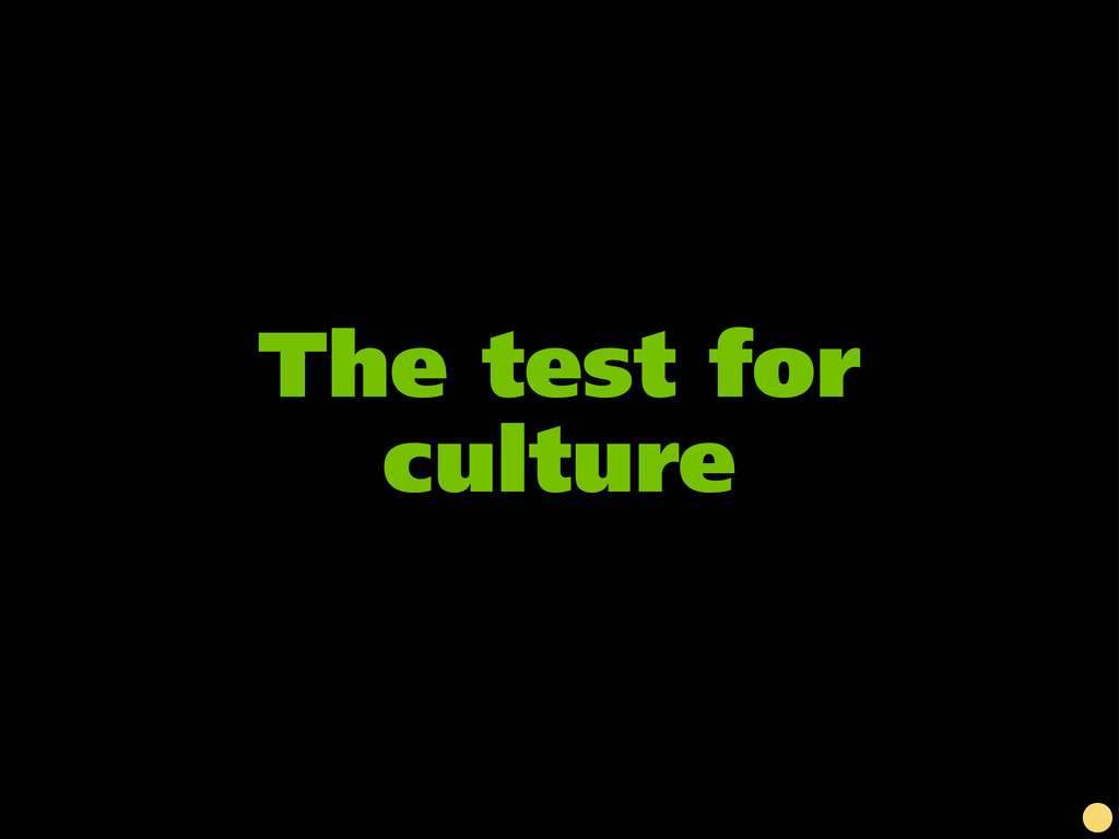 The test for culture