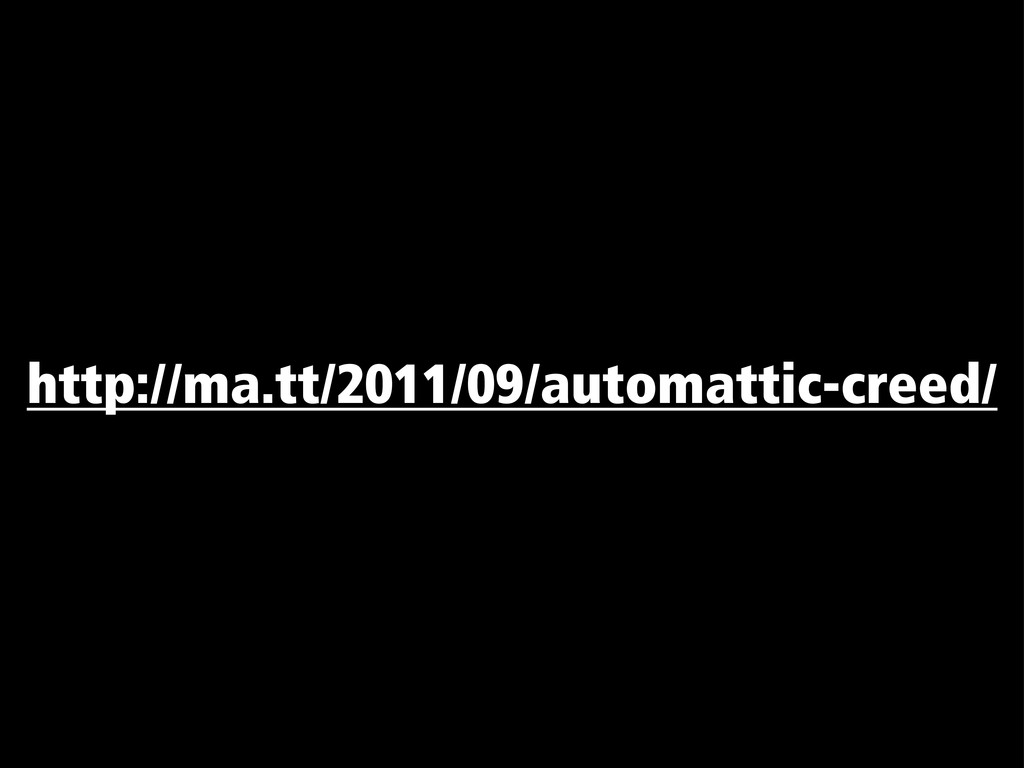 http://ma.tt/2011/09/automattic-creed/
