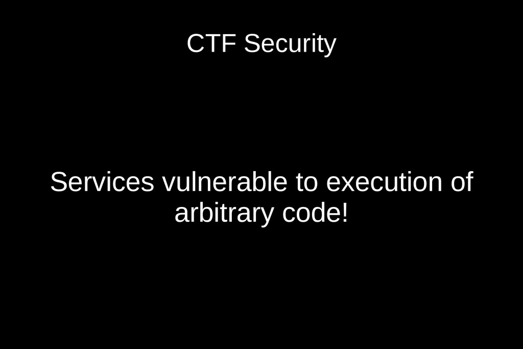 CTF Security Services vulnerable to execution o...