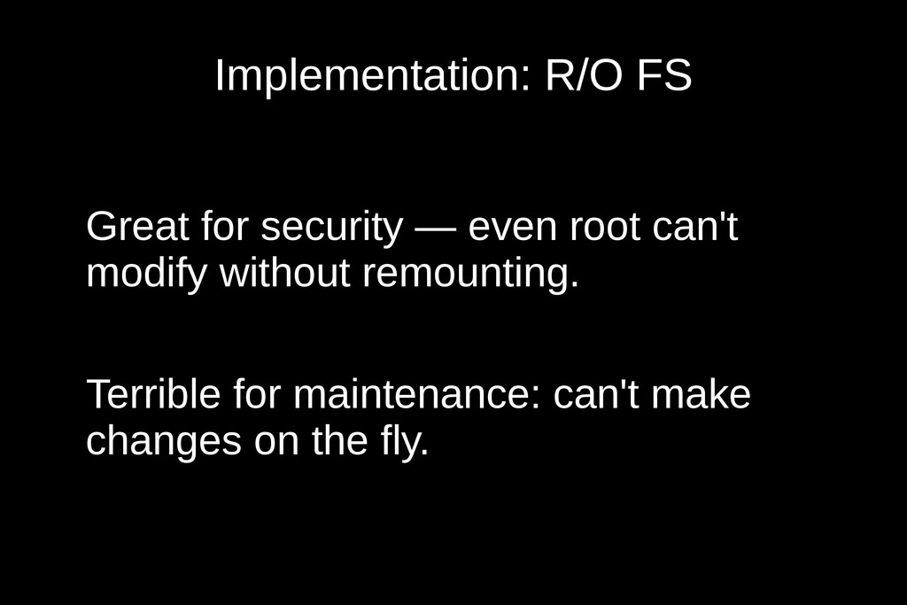 Implementation: R/O FS Great for security — eve...