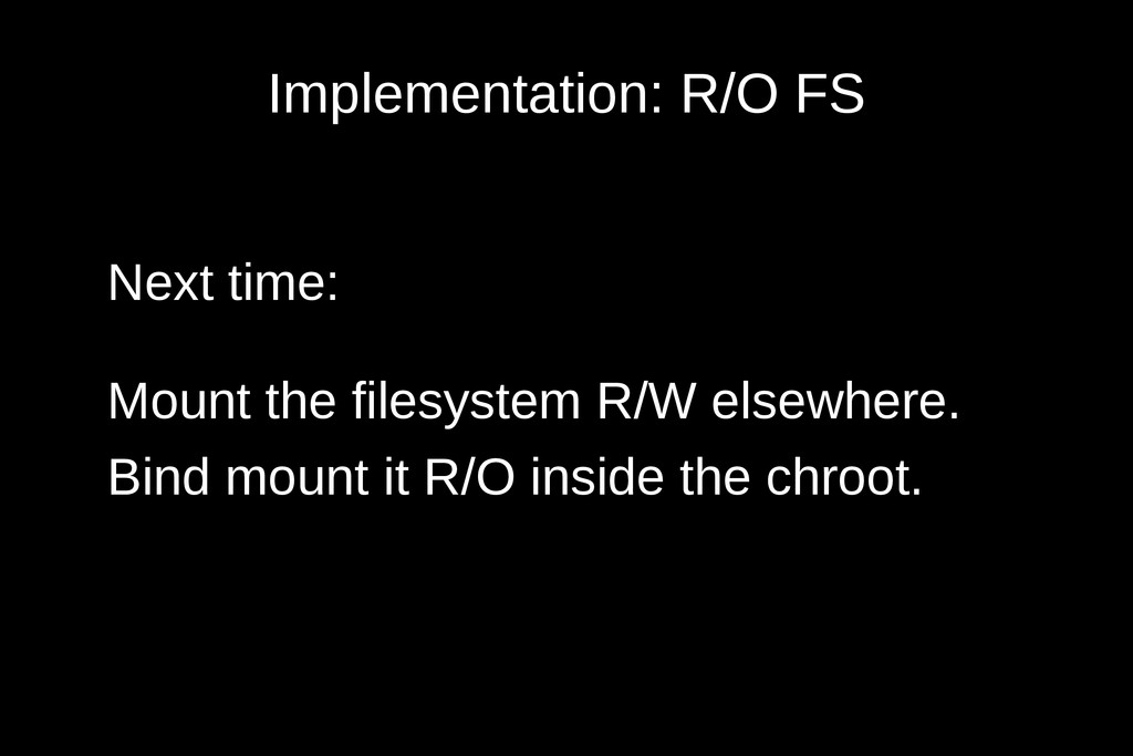 Implementation: R/O FS Next time: Mount the fil...