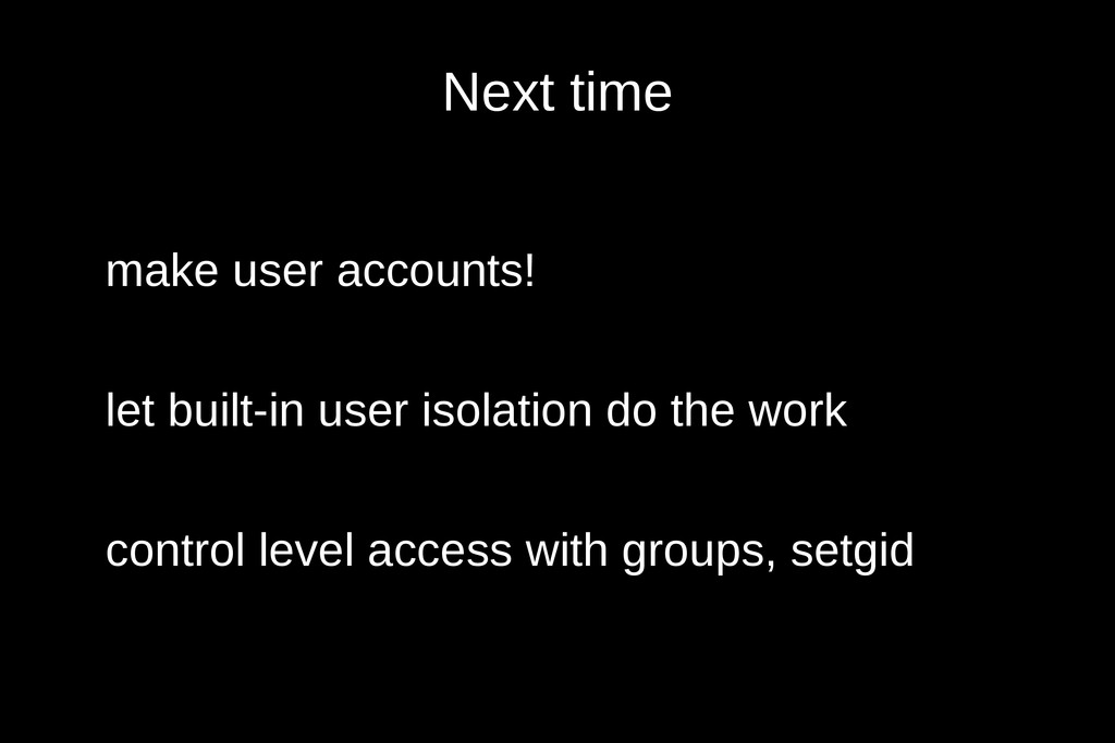 Next time make user accounts! let built-in user...