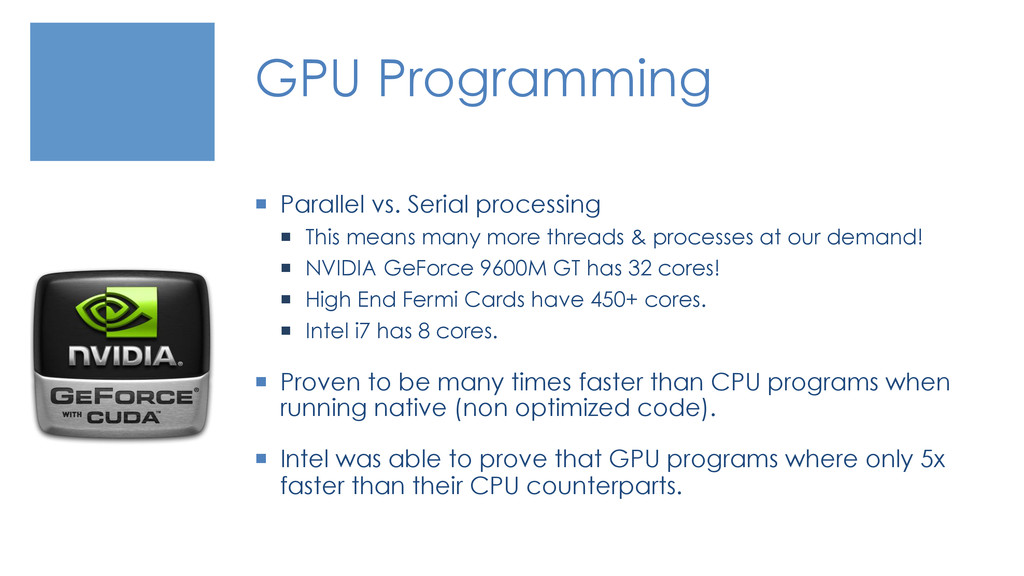 GPU Programming ¡  Parallel vs. Serial process...