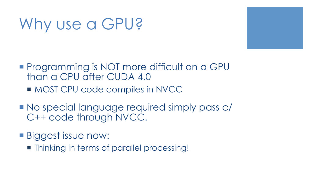 Why use a GPU? ¡ Programming is NOT more diffi...
