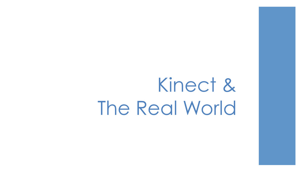 Kinect & The Real World