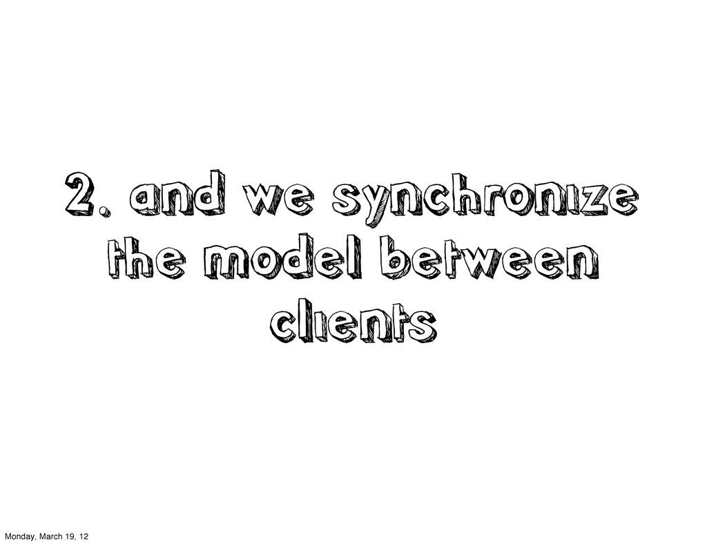 2. and we synchronize the model between clients...