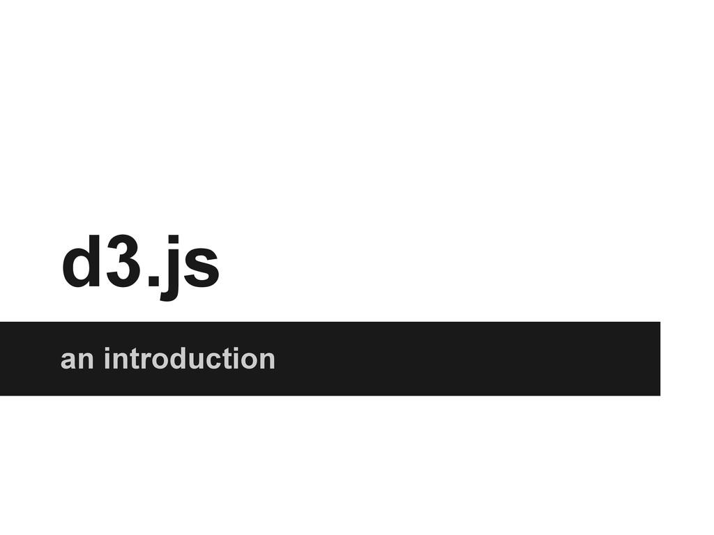 d3.js an introduction