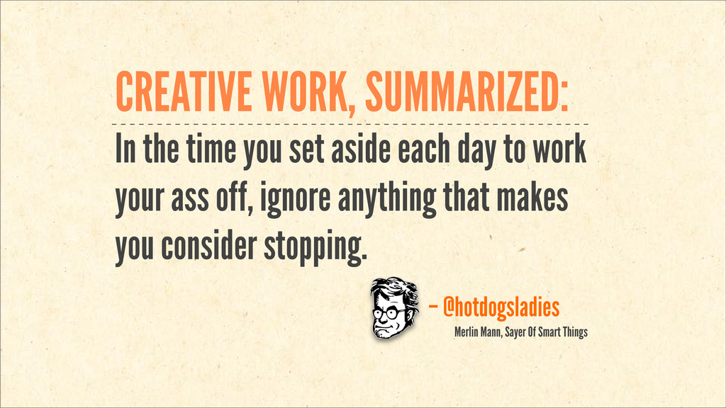CREATIVE WORK, SUMMARIZED: In the time you set ...